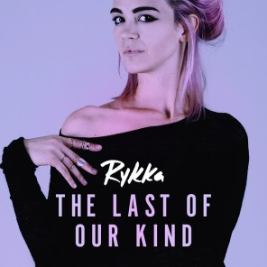 Rykka Lyrics Songtext The Last Of Our Kind Eurovision Song Contest 2016