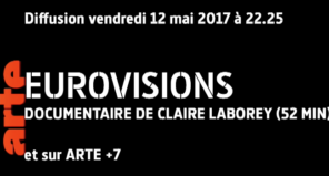 Documentaire Eurovision ARTE ESC coulisses 2016